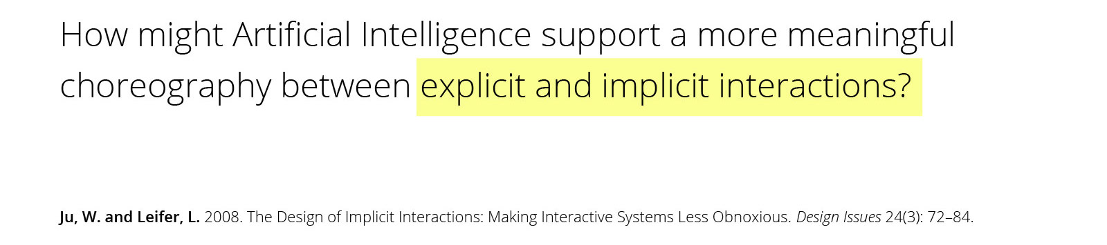 UX of AI presentation - choreography between implicit and explicit interactions