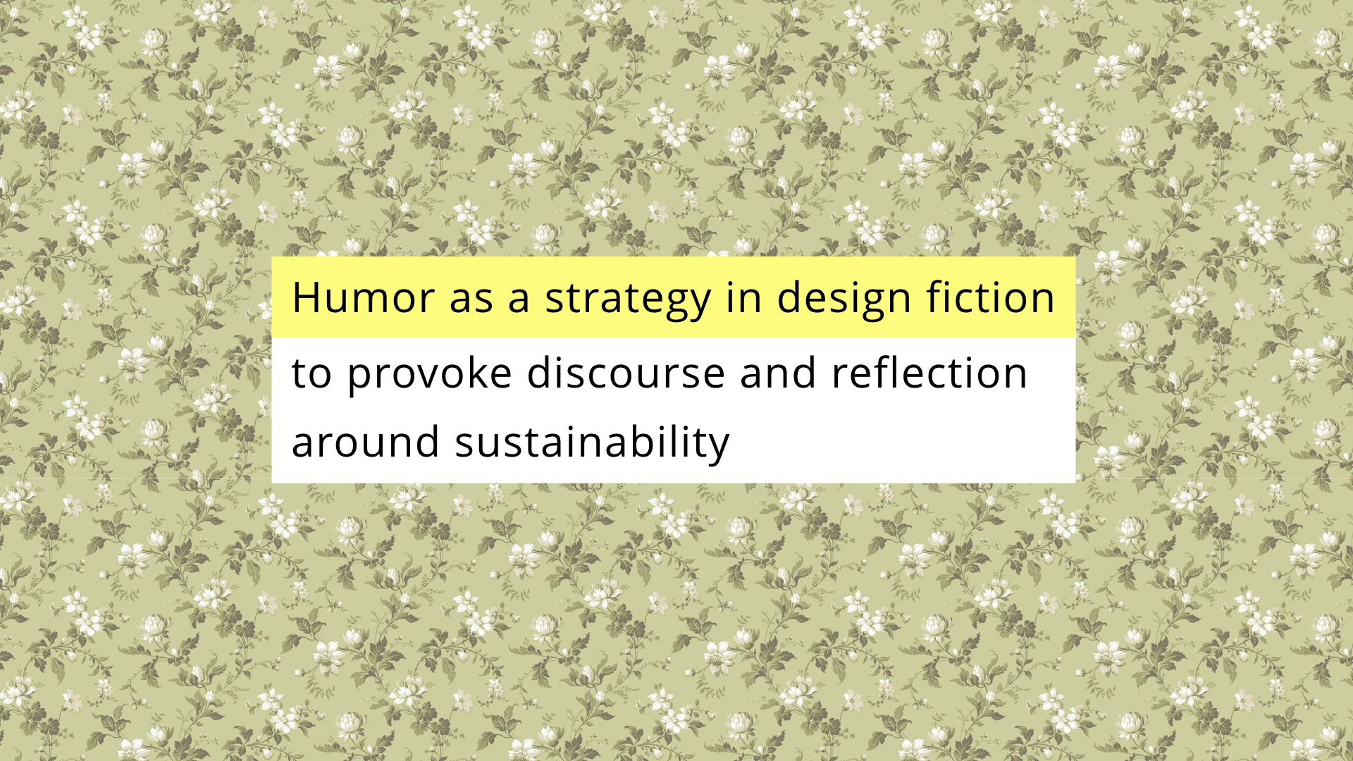 NordiCHI future scenarios presentation: Humor as a strategy in design fiction